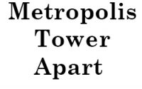 Metropolis Tower Apart hours